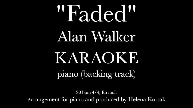 Helena Korsak Faded Alan Walker piano karaoke (backing track) instrumental