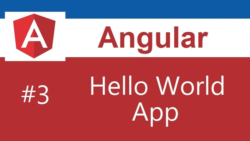 Angular 6 Tutorial - 3 - Hello World App