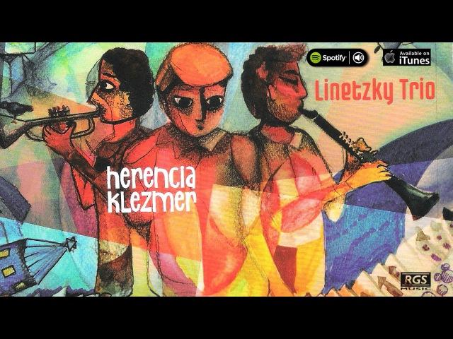 Linetzky Trio - Herencia Klezmer. Full album