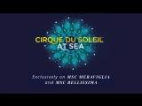 Cirque du Soleil at Sea on board MSC Bellissima
