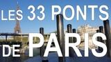 Tous les ponts de Paris ! Les 33 ponts en remontant la Seine avec TIMESTAMPS