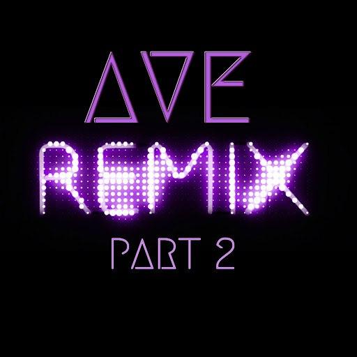 ave альбом The Remixes part 2
