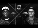 Mano A Mano 2017 - Round 1 Zion Wright vs. Sebo Walker