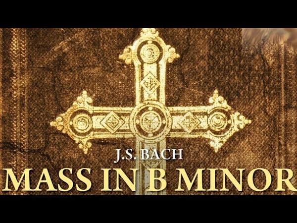 J. S. Bach Mass in B minor (Full Album)