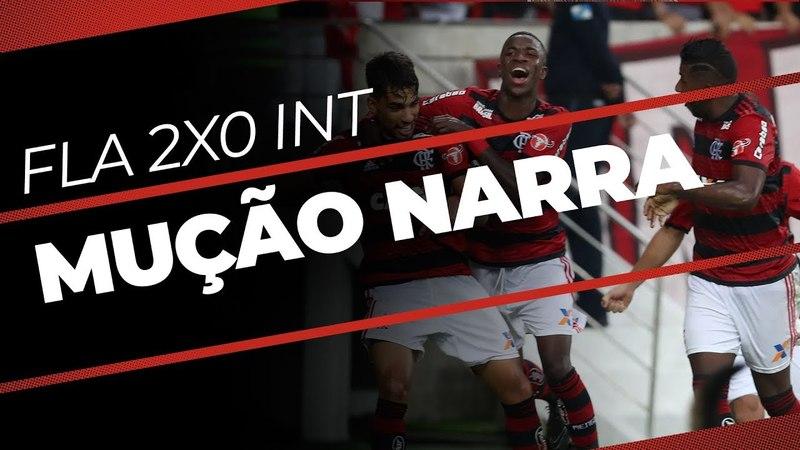 Mução narra Flamengo x Internacional