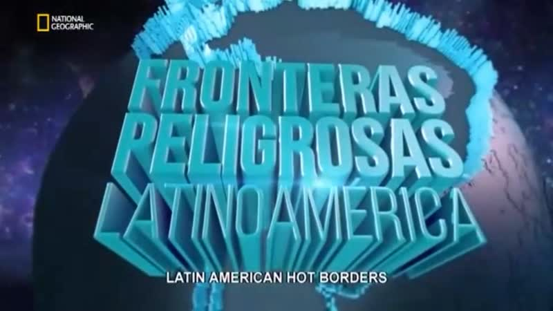 Горячие границы: Латинская Америка 3 серия. Белые джунгли / Fronteras Peligrosas Latino America (2018)