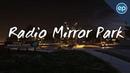 GTA 5 Radio Mirror Park (Next Gen Full 40 Songs)