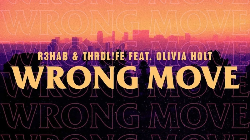 R3HAB x THRDL!FE ft Olivia Holt - Wrong Move (Lyric Video)