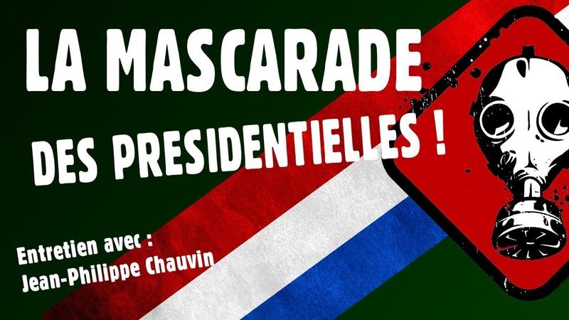La mascarade des présidentielles - Entretien avec J-P Chauvin
