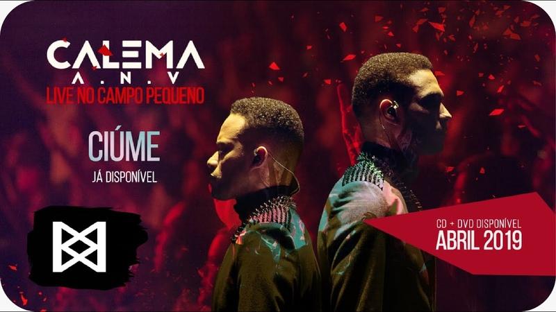 Calema - Intro, Ciúme (DVD no Campo Pequeno)