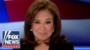 Judge Jeanine: Dems have turned into an angry, unreasonable mob