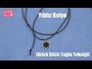 Yıldız Kolye (Brick Stitch - Tuğla Tekniği) Yapımı