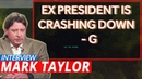 Mark Taylor Interview December 2018 - Ex President Is Crashing Down - G