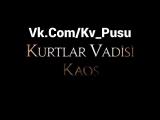 Kurtlar Vadisi Kaos Tanıtımı(Fan Version)