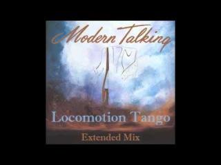 Modern Talking - Locomotion Tango Extended Mix