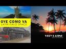 ● 05 Mack The Producer Oye Como Va Very Latino album 2018 ●