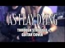 As I Lay Dying - Through Struggle Alex Nightmare Vasily Khrapov Guitar Cover