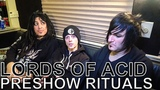 Lords of Acid - PRESHOW RITUALS Ep. 410