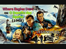 """Where Eagles Dare"" ou ""O Desafio das Águias"" (1968) de Brian G. Hutton - LEGENDADO"