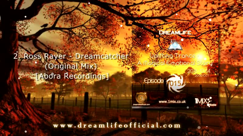 Uplifting Trance A Magical Emotional Story Ep 015 by DreamLife October 2018