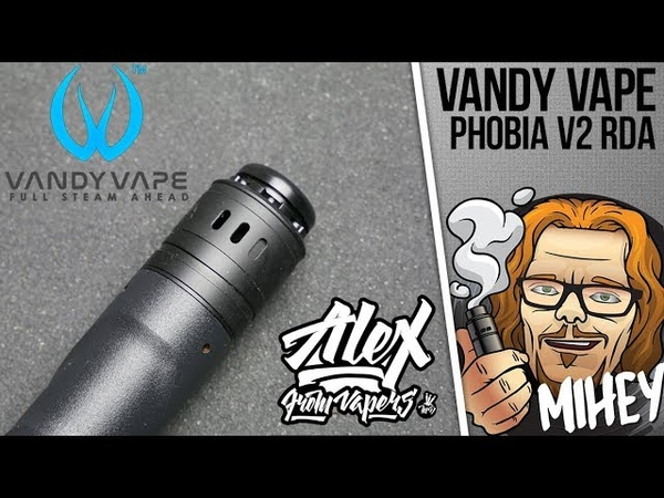 Vandy Vape Phobia V2 BF RDA. Новая дрипка от Alex From Vapers MD.