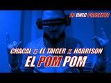 CHACAL, DJ UNIC, EL TAIGER, HARRISON - EL POM POM - (OFFICIAL VIDEO) REGGAETON 2018 CUBATON 2018