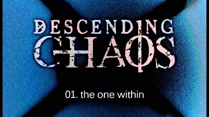 Descending Chaos The One Within