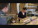 Woodworking, How A Carpenter Says I Love You