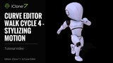 iClone 7.1 Tutorial - Curve Editor Walk Cycle 4 Stylizing Motion