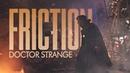 FRICTION DOCTOR STRANGE MARVEL
