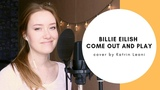 Billie Eilish Come Out And Play Cover by Katrin Leoni