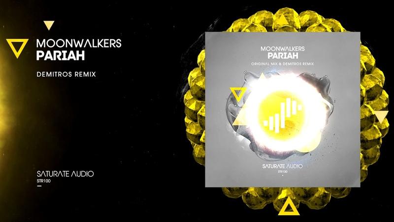 Moonwalkers - Pariah (Demitros Remix)