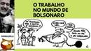 O TRABALHO NO MUNDO DE BOLSONARO