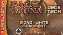 Magic Arena Standard   Mono White Monument Deck Tech