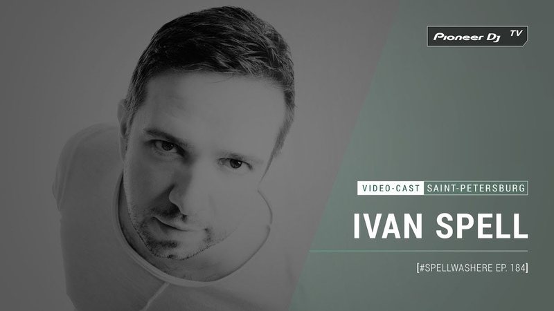 IVAN SPELL - SPELLWASHERE Ep. 184 [ Video-cast ] @ Pioneer DJ TV | Saint-Petersburg