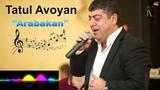 Tatul Avoyan - Arabakan erg