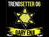 DJ GARY ENJI  - TRENDSETTER #6 (НОЯБРЬ) 2013