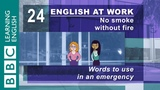 Language for emergencies 24 English at Work gets you out of danger
