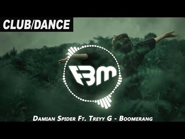 Damian Spider Ft. Treyy G - Boomerang   FBM