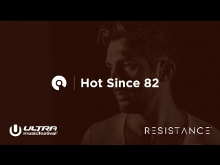 Deep House presents: Hot Since 82 - Ultra Miami Resistance powered by Arcadia [DJ Live Set HD 1080] #liveset@deephouse_top
