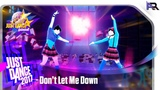 Just Dance Unlimited - Don't Let Me Down