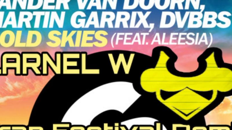 Sander van Doorn, Martin Garrix DVBBS feat Aleesia - Gold Skies (LARNEL W Trap Festival Remix)