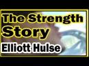 The Strength Story of Elliott Hulse by Ryan Saplan [Best Of Yo Elliott]