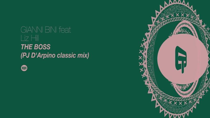 Gianni Bini feat. Liz Hill - The Boss (PJ DArpino Classic Mix Audio)