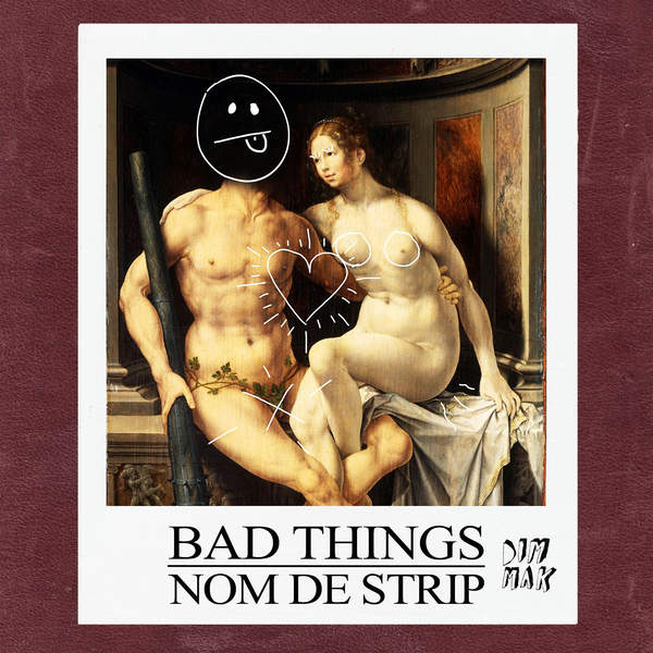 Nom De Strip - Bad Things (Original Mix)