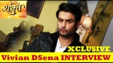 Exclusive Interview of Vivian DSena aka Harman of Shakti Astitva Ke Ehsaas Ki Colors TV