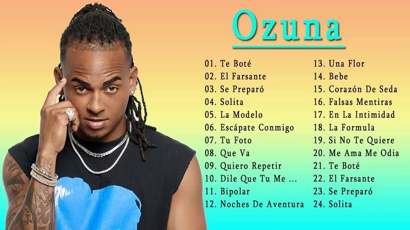 Ozuna Exitos 2018 - Ozuna Grandes Exitos Nuevo Album 2018 - Mejores Canciones De Ozuna