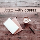 Vintage Cafe альбом Jazz with Coffee - Coffee Mug, Pacific Time, Moment of Good Music, Wonderful Sensation Sensual