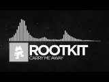Electronic - Rootkit - Carry Me Away Monstercat Release