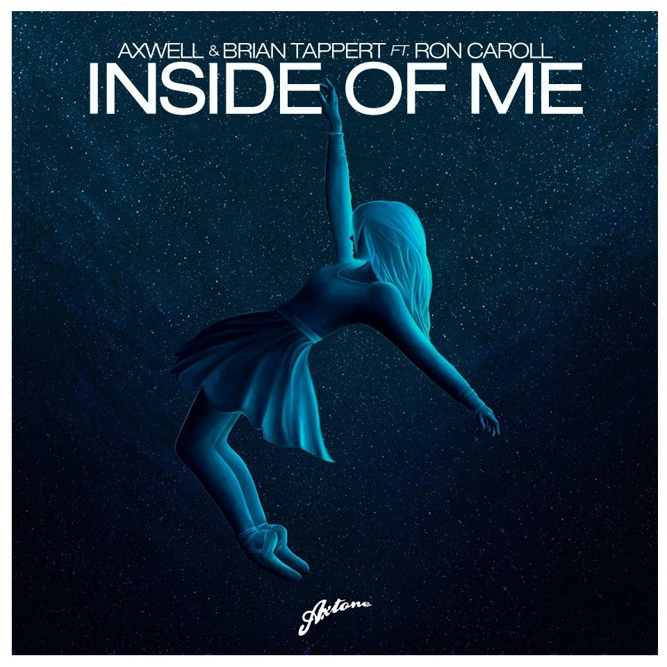 Axwell & Brian Tappert Feat. Ron Carrol – Inside Of Me